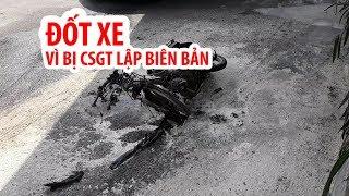 Đốt xe máy ở Lăng Cha Cả sau khi bị CSGT lập biên bản xử phạt