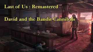 LIVE! Last of Us: Remastered - 7: David and the Bandit Cannibals