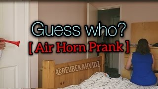 Guess Who? (Air Horn Prank)
