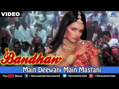 Main Deewani Main Mastani (hd) Full Video Song | Bandhan | Shweta Menon,shakti Kapoor,ashok Sharaf | video