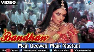 Main Deewani Main Mastani (HD) Full Video Song | Bandhan | Shweta Menon,Shakti Kapoor,Ashok Sharaf |