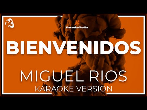 Miguel Rios - Bienvenidos (Karaoke)