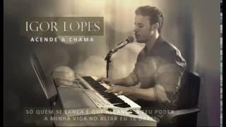 Igor Lopes - Acende a Chama