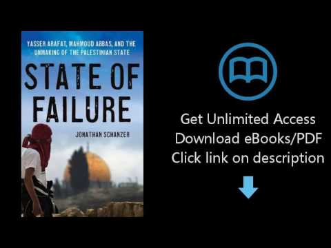 Download State of Failure: Yasser Arafat, Mahmoud Abbas, and the Unmaking of the Palestinian Sta PDF