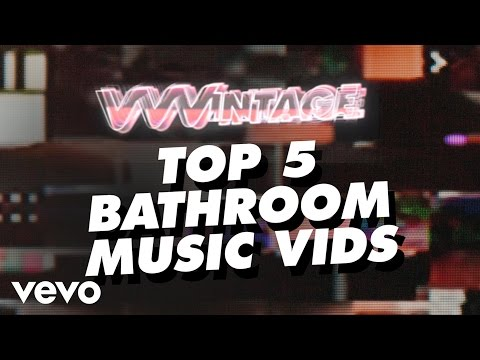 VVVintage - Top 5 Bathroom Music Vids! (ft. Lady Gaga, Nicki Minaj, The Pussycat Dolls)