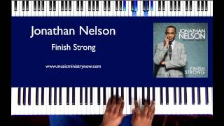 """Finish Strong"" - Jonathan Nelson Piano Tutorial"