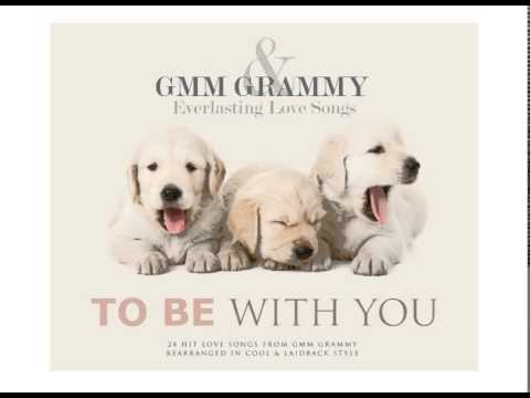 รวมเพลง - GMM GRAMMY & Everlasting Love Songs 9 (TO BE WITH YOU)
