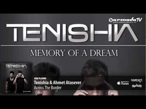 Tenishia & Ahmet Atasever – Across The Border ('Memory of a Dream' preview)