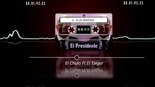 Download lagu El Chulo & El Taiger - A La Ventaja (El Presidente) [Audio Oficial]