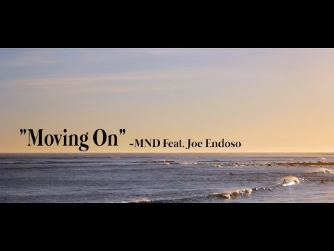Moving On- MND Feat. Joe Endoso