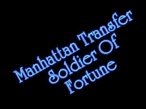 Manhattan Transfer - Soldier Of Fortune