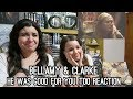 BELLAMY & CLARKE | HE WAS GOOD FOR YOU TOO (+5X12) REACTION