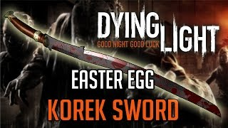 Dying Light Easter Eggs | Korek Machete Location Tutorial
