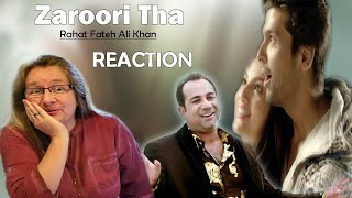 Rahat Fateh Ali Khan - Zaroori Tha | REACTION!