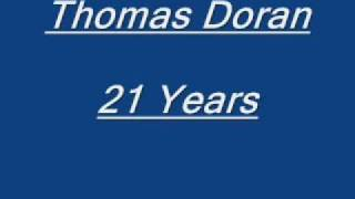 Thomas Doran - 21 Years