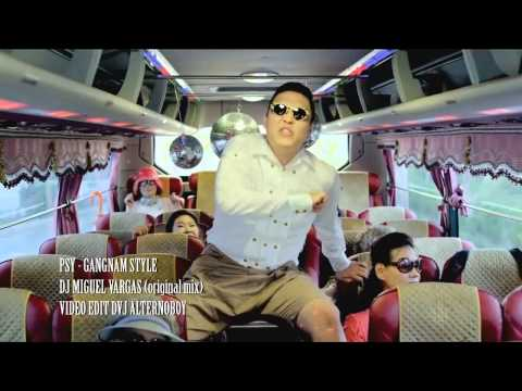 Psy   Gangnam Style Miguel Vargas Original Remix Video Edit Dvj Alternoboy video