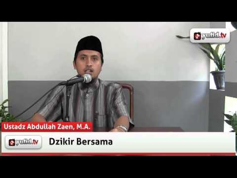 Kajian Fikih Doa Dan Dzikir: Berdzikir Berjamaah - Abdullah Zaen