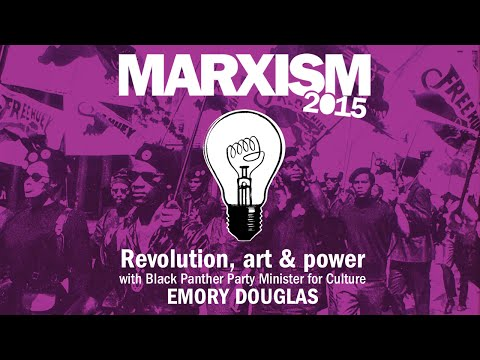Revolution, art and power - Black Panther Emory Douglas @ Marxism 2015