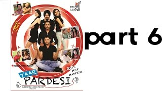 Yaar Pardesi - YAAR PARDESI | Full Punjabi Movie | Part 6 Of 7 | Latest Movies | Dhanveer - Ghuggi - Binnu Dhillon