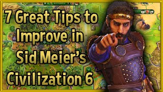 7 Tips to Improve at Sid Meier's Civilization 6: Rise and Fall – Civ 6 Tips & Tricks Strategy Guide