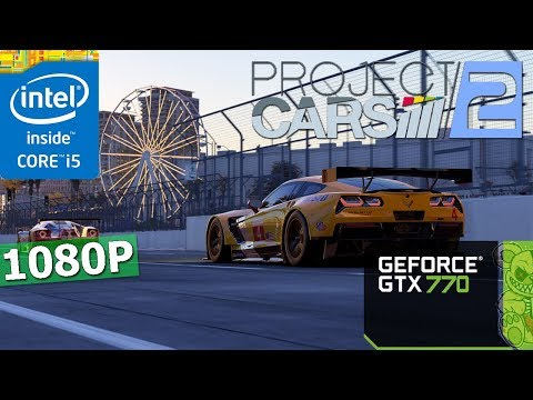 Project CARS 2   GTX 770 + i5-3570K   1080P   Ultra. High. Med. Low Setting.