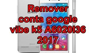 Remover conta google do lenovo vibe k5 a6020i36 com segurança 2016..