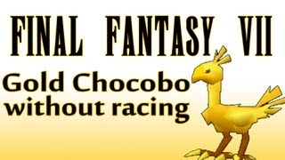 FINAL FANTASY VII - Gold Chocobo without Racing
