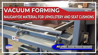 Vacuum forming Naugahyde material for cushions