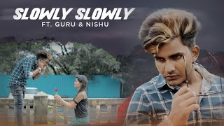 Slowly Slowly | Guru Randhawa | Guru & Nishu |Cute Love Story |Hindi Song 2019