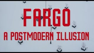 Fargo: A Postmodern Illusion
