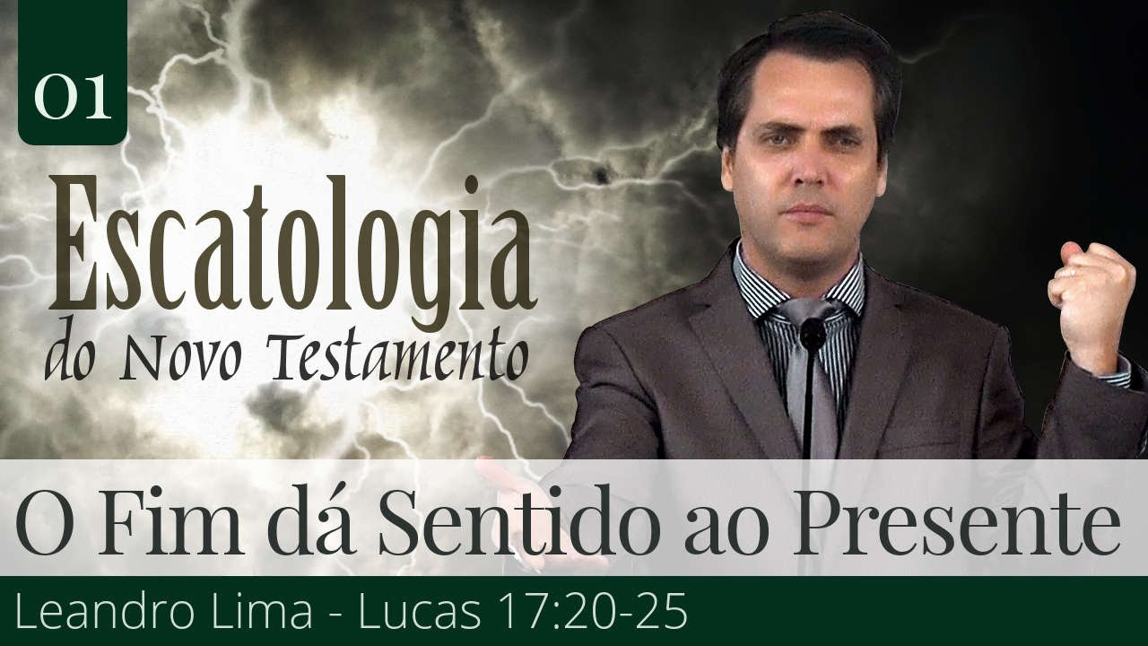 01. O Fim dá Sentido ao Presente - Leandro Lima
