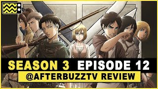 Attack on Titan Season 3 Episode 12 Review & After Show