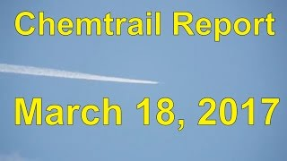 Chemtrail Report for March 18, 2017