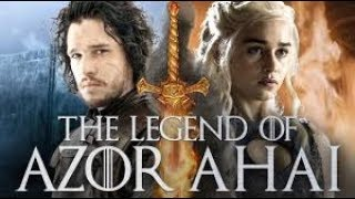 Game Of Thrones Prophecy The Legend Of Azor Ahai