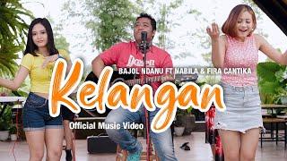 Download lagu Bajol Ndanu ft. Fira Cantika & Nabila - Kelangan ( )   KENTRUNG