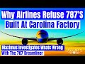 Why Are Airlines Refusing 787s From Charleston S.C. Plant? Boeing Announces 4Th 787 Defect In A Row