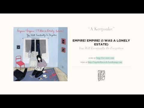 Empire Empire I Was A Lonely Estate - A Keepsake