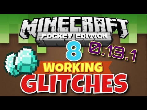 ✔️Minecraft PE 0.13.1   8 WORKING GLITCHES - MCPE 0.13.1