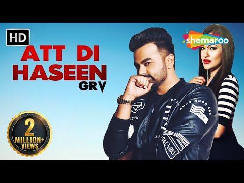New Punjabi Songs 2016 | Att Di Haseen | Official Video [Hd] | GRV | Latest Punjabi Songs 2016