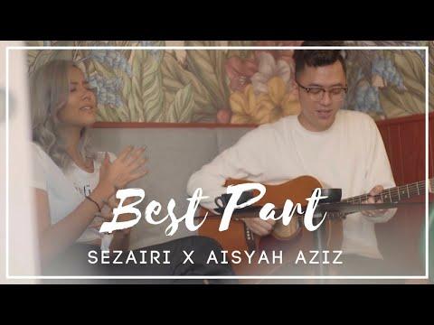 Sezairi x Aisyah Aziz - Best Part - Daniel Caesar Cover