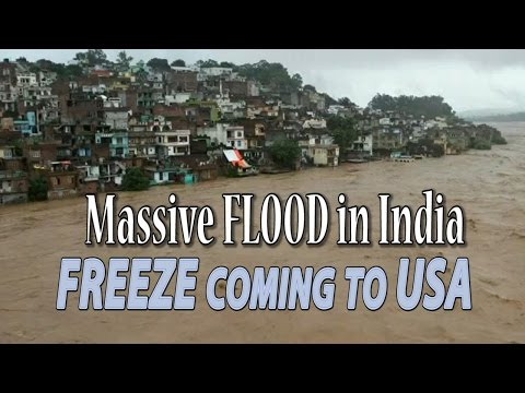 Horrible Flood in India & USA set to Freeze later this week - Weird Weather Continues