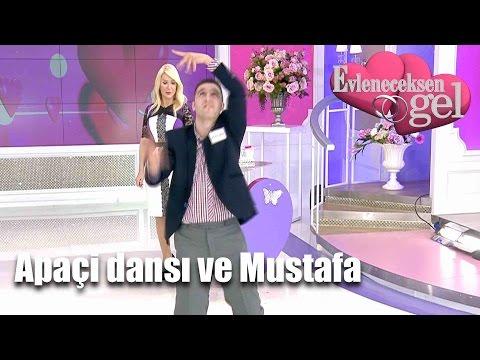 Evleneceksen Gel - Apaçi Dansı ve Mustafa