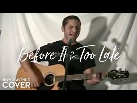 Goo Goo Dolls - Before It's Too Late (Boyce Avenue acoustic cover) on iTunes & Spotify
