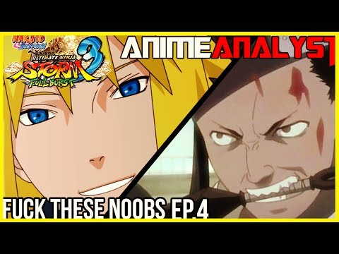 ★Fuck These Noobs★ Episode 4 Naruto STORM 3 Full Burst