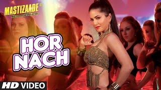 Download 'HOR NACH' Video Song | Mastizaade | Sunny Leone, Tusshar Kapoor, Vir Das Meet Bros | T-Series 3Gp Mp4