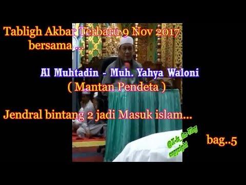 Tabligh Akbar terbaru 9 nov 2017  - Al muhtadin Muh Yahya Waloni bag5