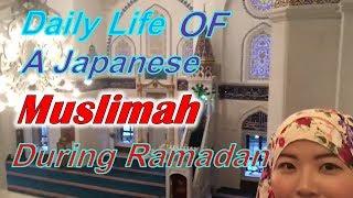 Daily Life of A Japanese Muslimah – Sister Nur during Ramadan