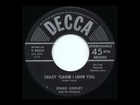 Spade Cooley & Orchestra - Crazy 'cause I Love You video