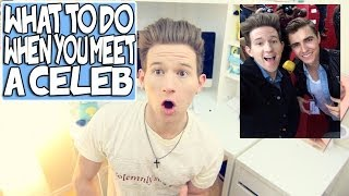 WHAT TO DO WHEN YOU MEET A CELEBRITY | RICKY DILLON