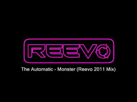 The Automatic - Monster (Reevo 2011 Mix)